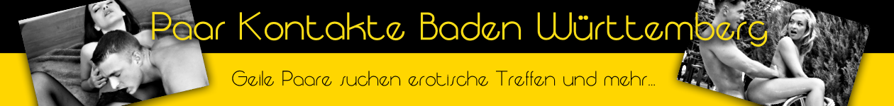 Paar Kontakte Baden-Württemberg